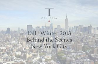 T GALLERIA BY DFS - FALL/WINTER 2014 - BEHIND THE SCENES